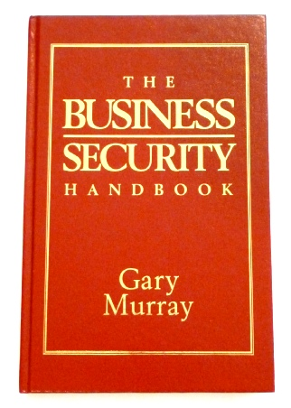 The Business Security Handbook by Gary Murray